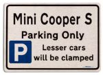 Mini Cooper S Car Owners Gift| New Parking only Sign | Metal face Brushed Aluminium Mini Cooper S Model